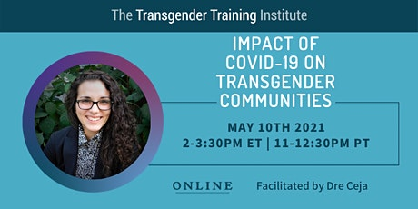 Impact of COVID19 on Transgender Communities - 5/10/21, 2-3:30ET/11-12:30PT tickets