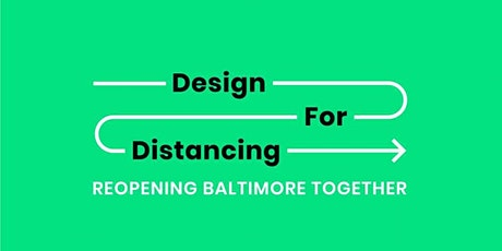 Design for Distancing: Reopening Baltimore Together tickets