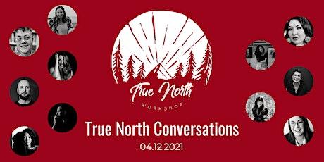 True North Conversations 2021 tickets