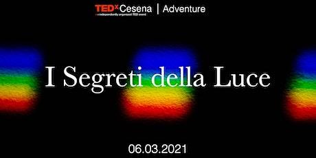 I Segreti della Luce | TEDxCesena Adventure tickets