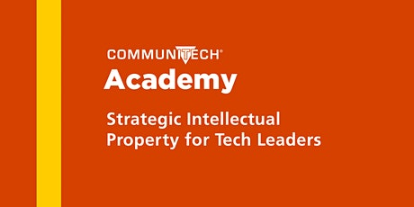 Strategic Intellectual Property for Tech Leaders – Spring 2021 tickets