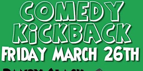 Comedy Kickback March 26th tickets