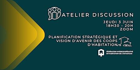 Atelier discussion : Planification stratégique et vision d'avenir des coops tickets