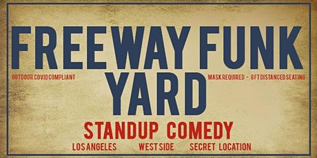 Freeway Funk Yard - Outdoor Standup Sat. March 6 tickets
