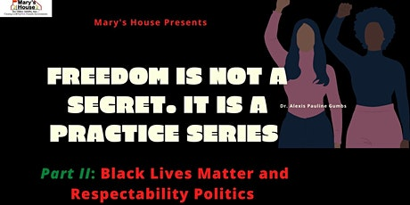 Black Lives Matter and Respectability Politics tickets