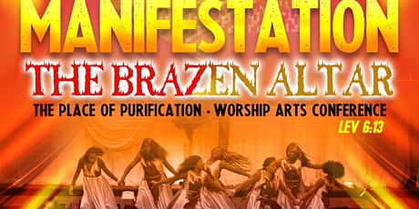 Manifestation Worship Arts: The Brazen Alter: A place of Purification tickets