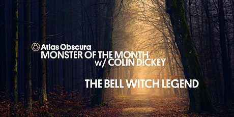 Monster of the Month w/ Colin Dickey: The Bell Witch Legend tickets