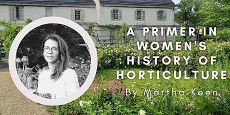 A Primer in Women's History of Horticulture tickets