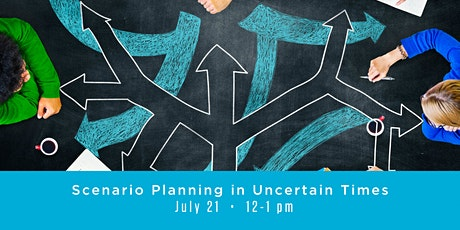 Scenario Planning in Uncertain Times tickets