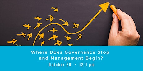 Where Does Governance Stop and Management Begin? tickets