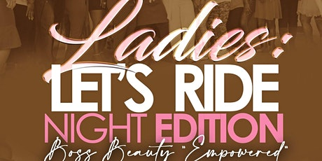Ladies Lets Ride Night Edition: Empowered to Empower tickets