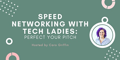 *Webinar* Speed Networking with Tech Ladies: Perfect Your Pitch Edition Tickets