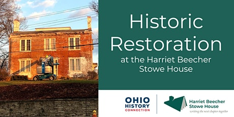 Historic Restoration at the Harriet Beecher Stowe House tickets