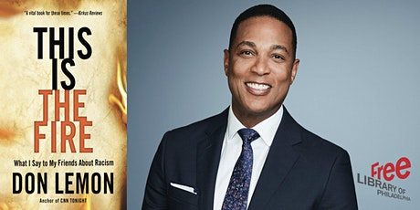 Don Lemon | This Is the Fire: What I Say to My Friends About Racism tickets