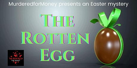 The Rotten Egg - Virtual Easter Murder Mystery Challenge tickets