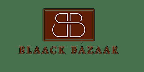 BLAACK BAZAAR PRESENTS: ANOTHER POP-UP SHOP EVENT! tickets