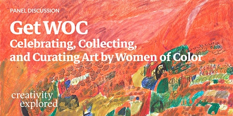 Get WOC: Celebrating, Collecting and Curating Art by Women of Color tickets