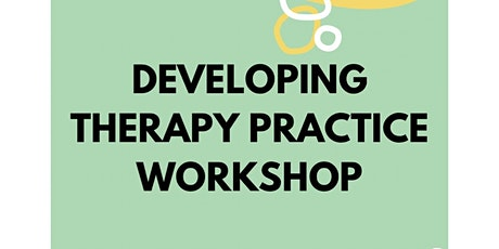 Developing Therapy Practice Workshop tickets