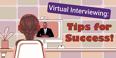 Virtual Interviewing: Tips for Success! tickets