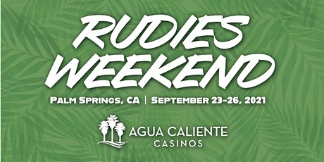 Rudies Weekend 2021 at Agua Caliente tickets
