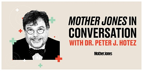 In Conversation with Dr. Peter J. Hotez tickets