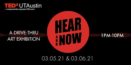 Hear + Now: A Drive-thru Art Exhibition (Presented by TEDxUTAustin) tickets