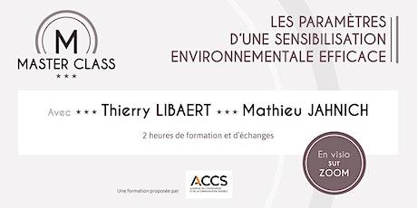 Master Class Les paramètres d'une sensibilisation environnementale efficace billets