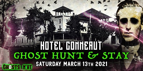 Ghost Hunt & Stay at the Hotel Conneaut   Saturday March 13th tickets