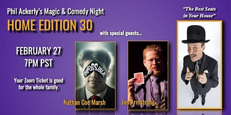 Phil Ackerly's Magic and Comedy Night - Home Edition 30 tickets