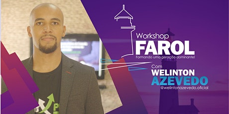 WorkShop Farol - Welinton Azevedo tickets
