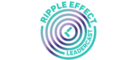 Leadercast Ripple Effect tickets