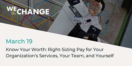 Know Your Worth: Right-Sizing Pay for Your Services, Your Team and Yourself tickets