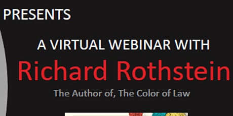 Live Event with Richard Rothstein, the author of The Color of Law tickets