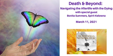 Death & Beyond:  Navigating the Afterlife with the Dying  -  A DDNBC Event tickets
