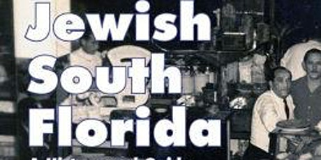 Exploring Jewish South Florida: A Book Talk on Zoom with Author Paul Kaplan tickets