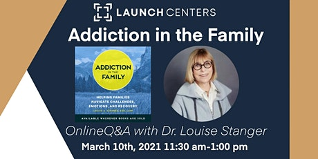 Addiction in the Family: Q&A with Dr. Louise Stanger tickets