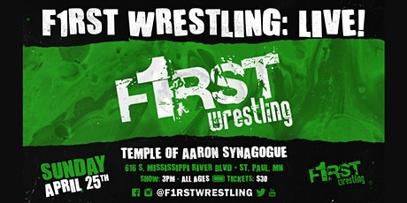 F1RST Wrestling: LIVE! (04/25   DAY) tickets