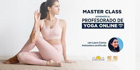 MASTER CLASS DE YOGA! para aspirantes al Profesorado de Yoga entradas