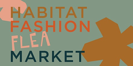 Habitat Fashion Flea Market SUMMER tickets