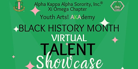 Youth Arts! AKAdemy Black History Month Virtual Talent Showcase tickets