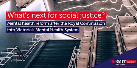What's next for social justice? Reform in Victoria's Mental Health System tickets