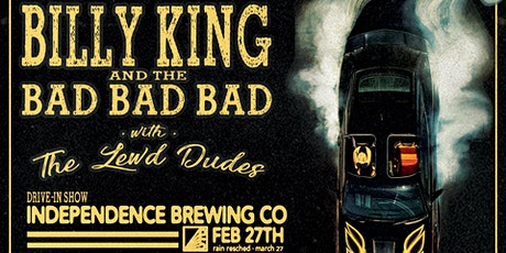 Billy King and the Bad Bad Bad + The Lewd Dudes @ Independence Brewing Co tickets