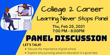 College 2 Career Series :   Learning Never Stops Panel tickets