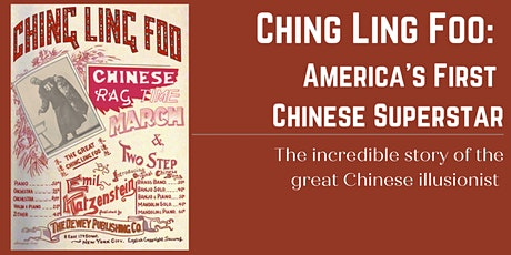 Ching Ling Foo: America's First Chinese Superstar tickets