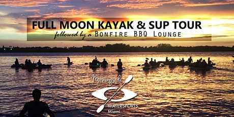 June 25th FULL  MOON KAYAK & SUP Tour with BONFIRE tickets