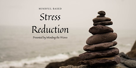 Live 8 Week Virtual Mindful Based Stress Reduction Program (MBSR) tickets