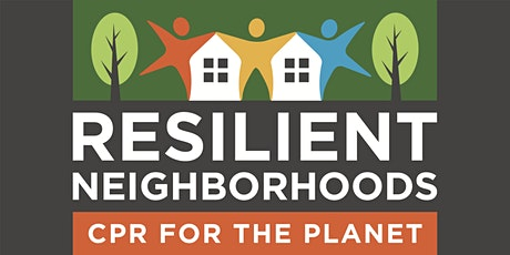 Resilient Neighborhoods: Climate Action Team Workshop Series tickets