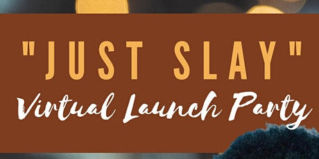 """Just Slay"" Virtual Launch Party tickets"
