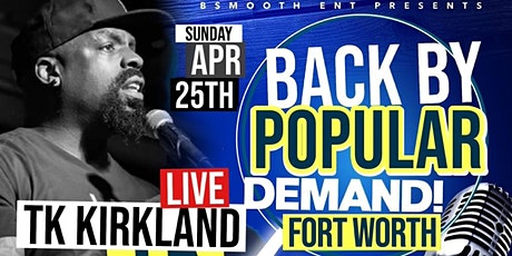 Fort Worth Tx TK Kirkland LIVE @ Hyenas Comedy Club tickets