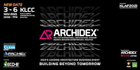 ARCHIDEX 2021 – International Architecture, Interior Design & Building Expo tickets